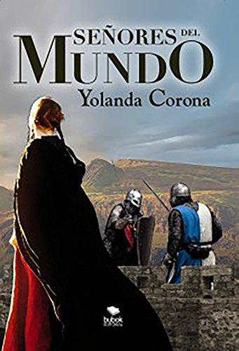 Señores del Mundo: Aventuras, fantasía, magia y romance en un mundo condenado