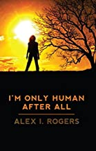 I'm Only Human After All: A Story about Bullying (The Empowerment Series Book 1) (English Edition)