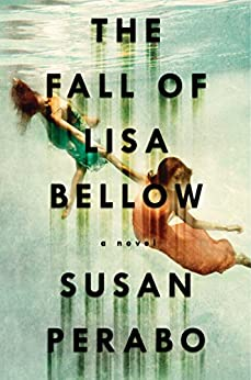 The Fall Of Lisa Bellow by [Susan Perabo]