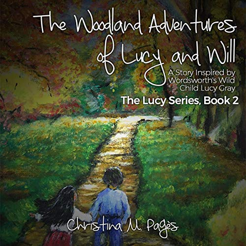 The Woodland Adventures of Lucy and Will: A Story Inspired by Wordsworth's Wild Child Lucy Gray Titelbild