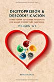 Digitopresión y Descodificación Volumen 1 y 2: Cómo tratar diferentes patologías con masaje y su lectura emocional