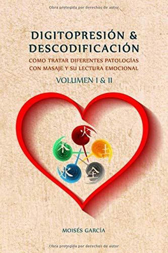 Digitopresión y Descodificación Volumen 1 y 2: Cómo tratar diferentes patologías con masaje y su