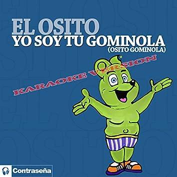 """Yo Soy Tu Gominola """"Osito Gominola"""" (Karaoke Version)"""