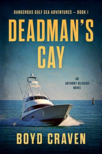 Deadman's Cay: Dangerous Gulf Sea Adventures (English Edition)