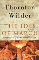 The Ides of March: A Novel by Thornton Wilder(2003-09-16)