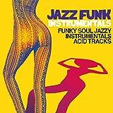 Jazz Funk Instrumentals (Funky Soul Jazzy Instrumental Acid Tracks)