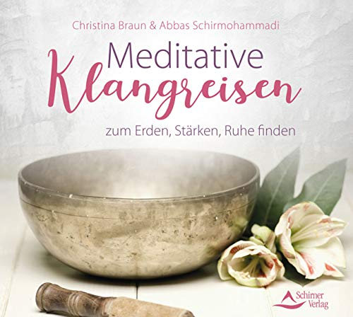 Meditative Klangreisen zum Erden, Stärken, Ruhe finden