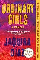 Ordinary Girls: A Memoir