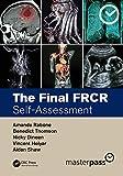 The Final FRCR: Self-Assessment (MasterPass) (English Edition)