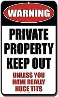 アルミニウム製の金属製の標識面白い警告あなたが本当に巨大な乳房のスタイルを持っている場合を除き、私有財産は立ち入り禁止