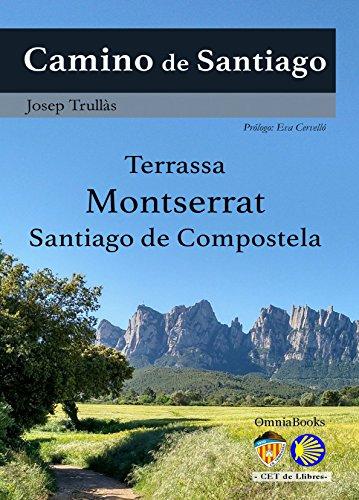 Camino de Santiago: Terrassa – Montserrat – Santiago de Compostela