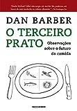 O terceiro prato: Notas de campo sobre o futuro da comida (Portuguese Edition)
