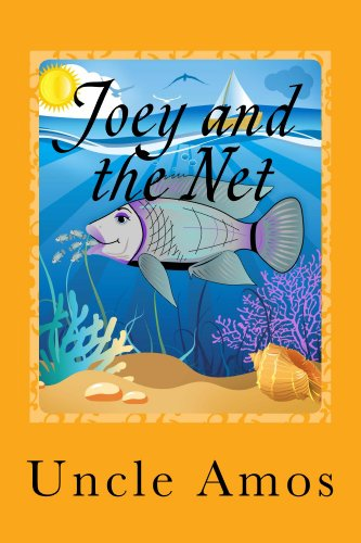 Book: Children's Fish Book+ E-Video: Joey and the Net - by Uncle Amos