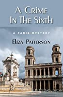 A Crime In The Sixth: A Paris Mystery