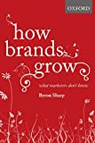 How Brands Grow: What Marketers Don't Know - Byron Sharp