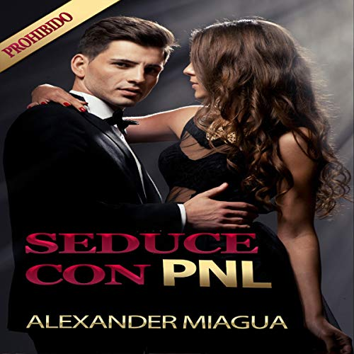 PNL Para Seducir a Mujeres [NLP to Seduce Women] cover art