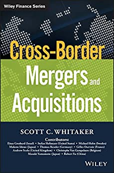 [Scott C. Whitaker]のCross-Border Mergers and Acquisitions (Wiley Finance) (English Edition)