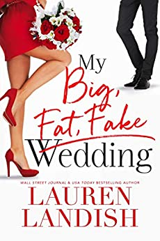 My Big Fat Fake Wedding by [Lauren Landish, Valorie Clifton, Staci Etheridge]