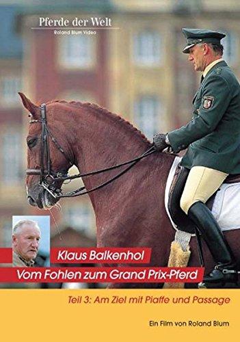 Klaus Balkenhol - Vom Fohlen zum Grand Prix-Pferd Teil 3: Am Ziel mit Piaffe und Passage
