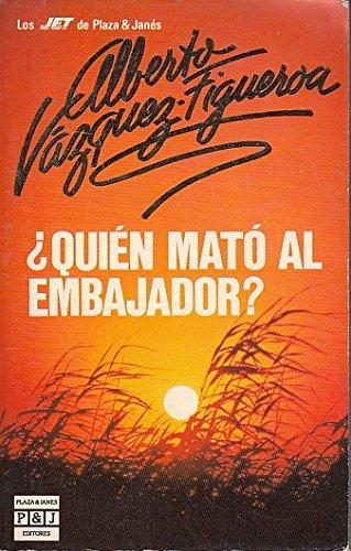 ¿Quién mato al embajador? Novela. [Tapa blanda] by VAZQUEZ FIGUEROA, Alberto.-