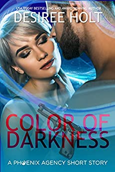 Color of Darkness: A Phoenix Agency Short Story (The Phoenix Agency Book 8) by [Desiree Holt]