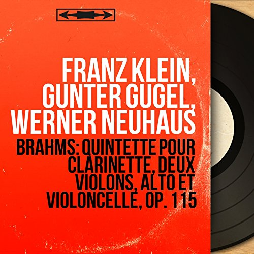 Brahms: Quintette pour clarinette, deux violons, alto et violoncelle, Op. 115 (Mono Version)