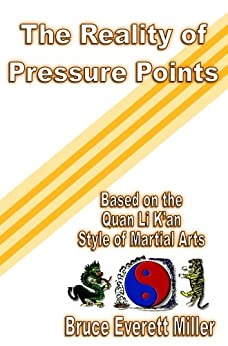 The Reality of Pressure Points by [Bruce Everett Miller]