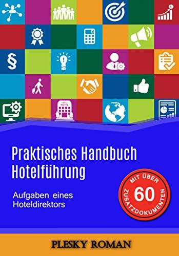 Praktisches Handbuch Hotelführung: Aufgaben eines Hoteldirektors