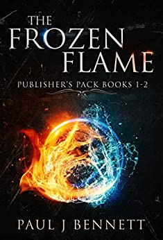 The Frozen Flame: Publisher's Pack 1: The Frozen Flame, Books 1-2 by [Paul J Bennett]