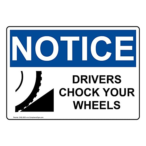 Notice Drivers Chock Your Wheels OSHA Safety Label Sticker Decal, 10x7 in. Vinyl for Transportation by ComplianceSigns