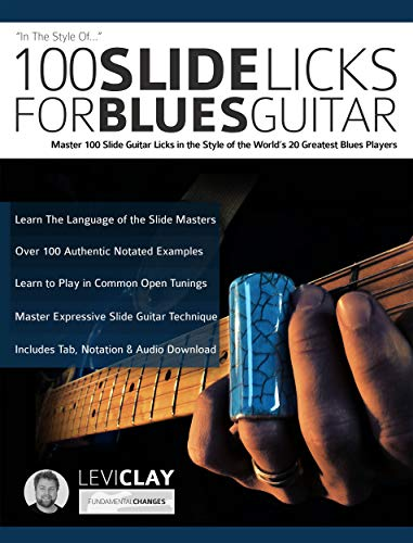100 Slide Licks For Blues Guitar: Master 100 Slide Guitar Licks in ...