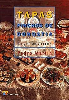 Tapas pinchos de Donostia (francés). Plus de 500 recetes (Cocina)