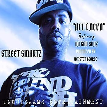All I Need (feat. Da God Sunz)