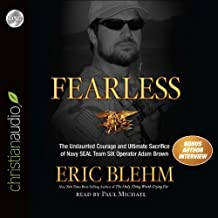 By Eric Blehm:Fearless: The Undaunted Courage and Ultimate Sacrifice of Navy SEAL Team SIX Operator Adam Brown [AUDIOBOOK] (Books on Tape) [AUDIO CD]