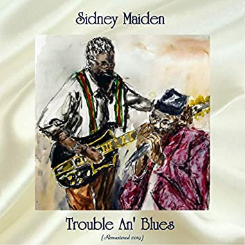 Trouble An' Blues (Remastered 2019)