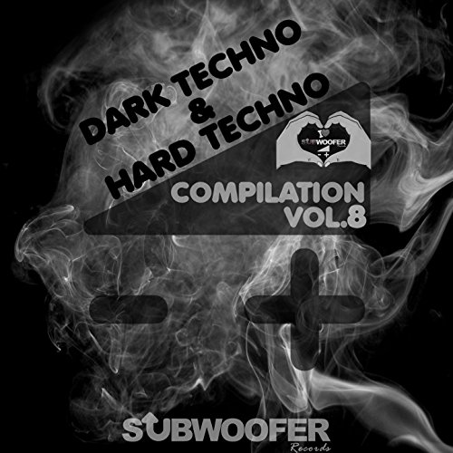 I Love Dark & Hard Techno Compilation, Vol. 8 (Subwoofer Records Greatest Hits) [Explicit]