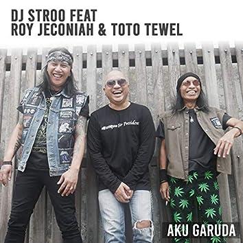 Aku Garuda (feat. Roy Jeconiah, Toto Tewel) [New Version]