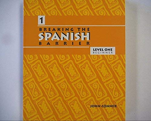 Breaking the Spanish Barrier, Level One Beginner, 9780972857093, 0972857095