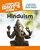 The Complete Idiot s Guide to Hinduism, 2nd Edition: A New Look at the World s Oldest Religion (Complete Idiot s Guides (Lifestyle Paperback))