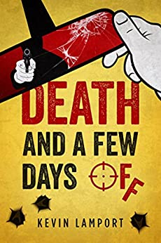 Death and a Few Days Off by [Kevin Lamport]
