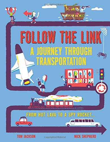Follow the Link: A Journey Through Transportation: From Hot Lava to a Spy Rocket