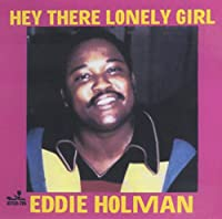 Hey There Lonely Girl / Best Of-14 Cuts by Eddie Holman