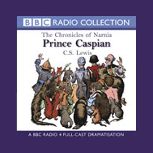 Prince Caspian     The Chronicles of Narnia (Dramatised)              By:                                                                                                                                 C.S. Lewis                               Narrated by:                                                                                                                                 Paul Scofield,                                                                                        Full Cast                      Length: 2 hrs and 7 mins     27 ratings     Overall 4.3