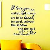 Calcomanías de pared con citas Pablo Neruda I Love You As Certain Dark Things are to Be Loved Calcomanía para decoración del hogar