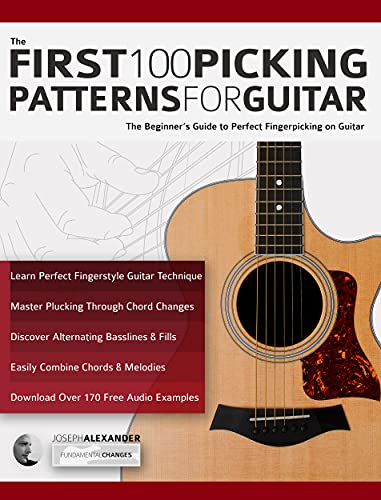 The First 100 Picking Patterns for Guitar: The Beginner's Guide to Perfect...