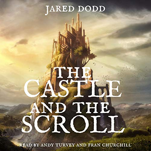 The Castle and the Scroll Audiobook By Jared Dodd cover art