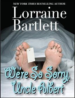 We're So Sorry, Uncle Albert by [Lorraine Bartlett]