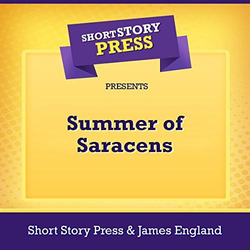 Short Story Press Presents Summer of Saracens audiobook cover art