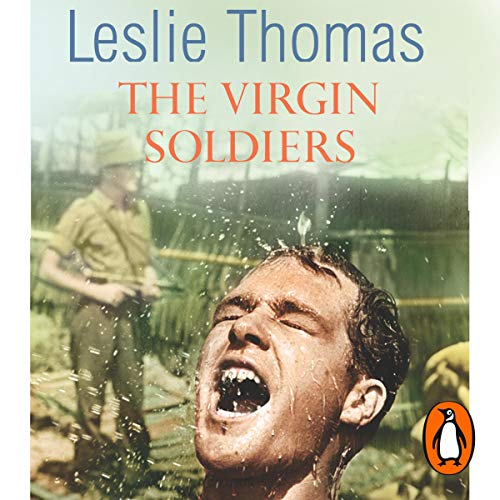 The Virgin Soldiers     Virgin Soldiers, Book 1              By:                                                                                                                                 Leslie Thomas                               Narrated by:                                                                                                                                 Peter Wickham                      Length: 7 hrs and 23 mins     7 ratings     Overall 4.3