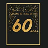El libro de visitas de mis 60 años: libro para personalizar - 21x21cm - 75 páginas - idea de regalo o accesorio para un cumpleaños (Spanish Edition)